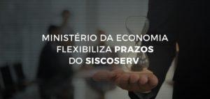 Ministério da Economia Flexibiliza Prazos do SISCOSERV Durante Efeitos da Pandemia
